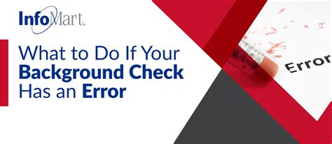 infomart background check what to do if your background check has an error infomart