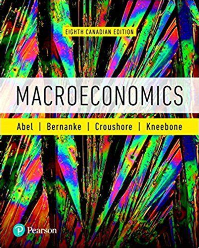 Test Bank Macroeconomics 8th Canadian Edition By Andrew B