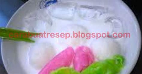membuat es gempol pleret enak resep masakan indonesia