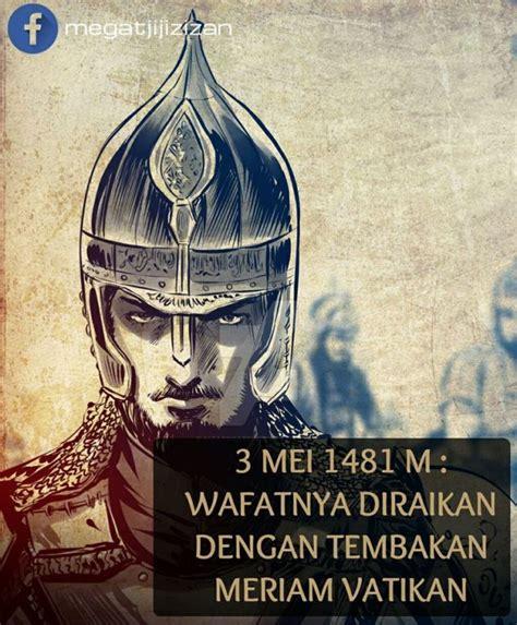 biography of sultan muhammad fateh saat saat pemergian sultan muhammad al fateh indahnya islam