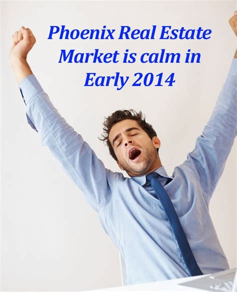 phoenix housing market early 2014 phoenix real estate market calm the caniglia group realty executives