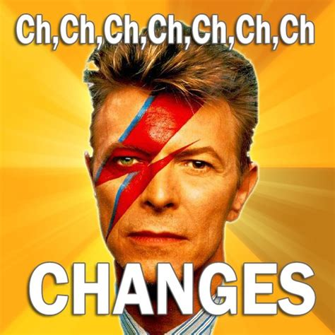 Memes About Change - rachel patterson witch and author ch ch ch changes