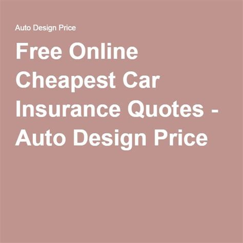 Cheap Auto Insurance Quotes by 1000 Ideas About Cheapest Car Insurance On