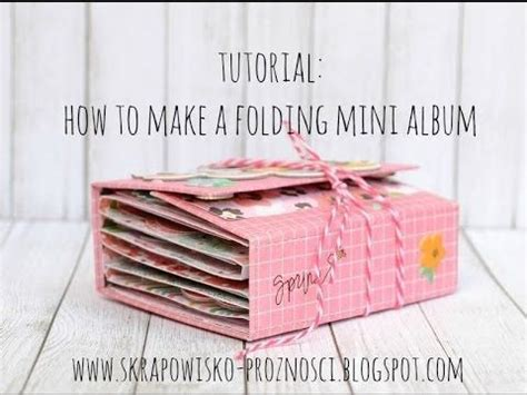 scrapbook making tutorial easy tutorial how to create a folding mini album freebies for