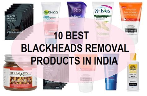 best products in india 10 best blackheads removal products in india
