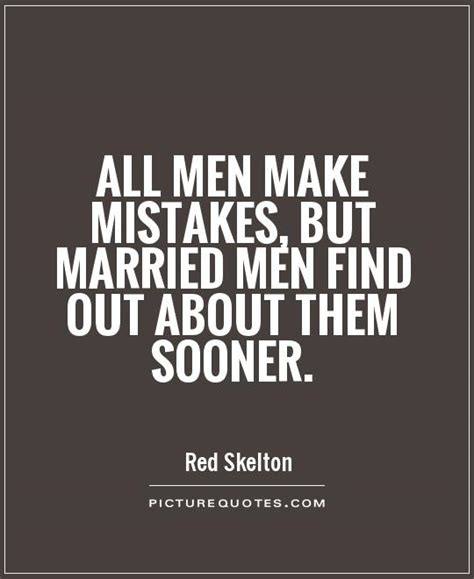 Finding Out Hes Married by Quotes About Mistakes Quotesgram