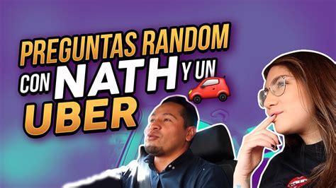 preguntas random preguntas random con nath y un uber youtube