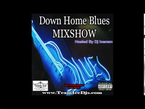 home blues mixshow hosted by dj iceman