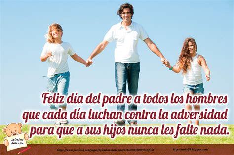 imagenes bonitas x el dia del padre splendore della vita a todos los padres 161 feliz d 205 a del