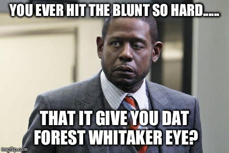 Forest Whitaker Memes - forest whitaker imgflip