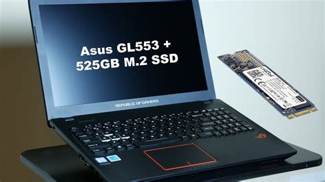 Laptop Asus Gl553 upgrading asus gl553 editing laptop with m 2 ssd