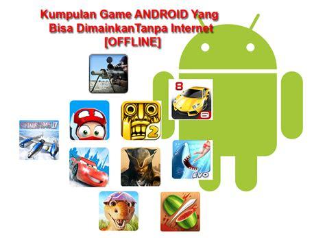 kumpulan game mod apk offline 2015 kumpulan game android terbaik yang bisa dimainkan tanpa