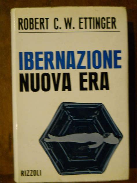 librerie rizzoli roma ibernazione nuova era da ettinger robert c w rizzoli