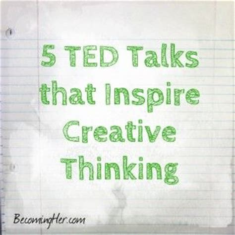 design thinking ted talk 5 ted talks that inspire creative thinking art videos