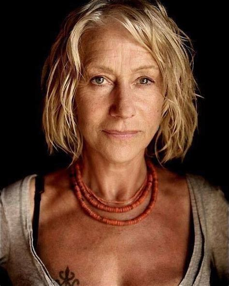 helen mirren 10 quotes to remind you to grow wilder