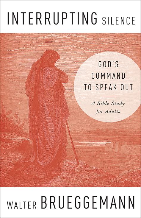 interrupting silence god s command to speak out books interrupting silence paperback walter brueggemann pc