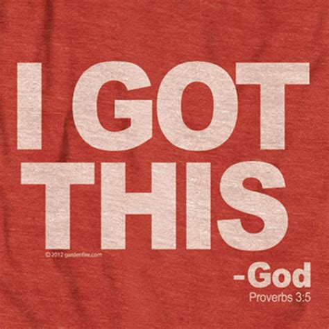 I Got This i got this god a message to trust in the lord t shirt