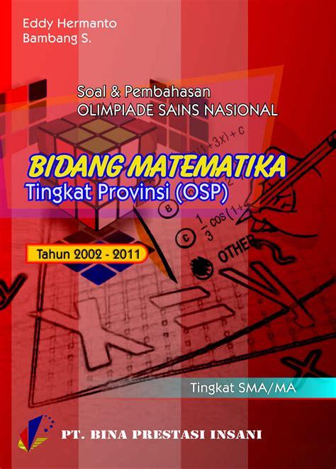 Soal Dan Pembahasan Olimpiade Fisika Tingkat Internasional Untuk Smp Pembahasan Soal Olimpiade Matematika Smp Kliyente