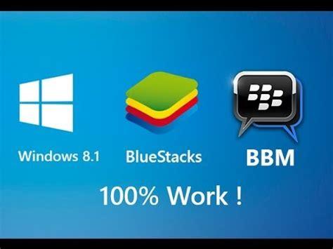 bluestacks windows 8 tutorial how to install bbm on windows 8 1 with bluestacks