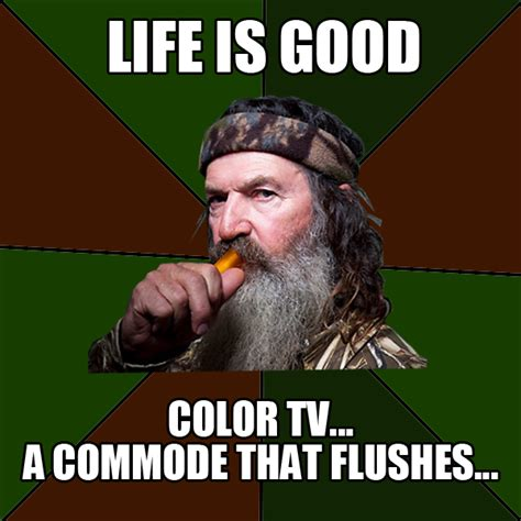 Life Is Good Meme - duck dynasty page 3 truck forum truck mod central