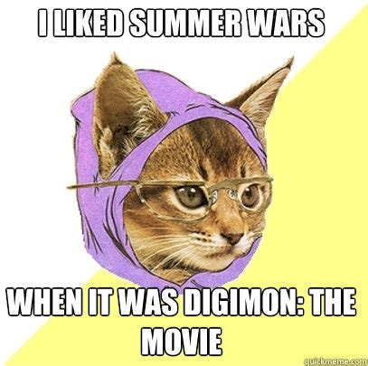 Hipster Cat Meme - i liked summer wars when it was digimon the movie