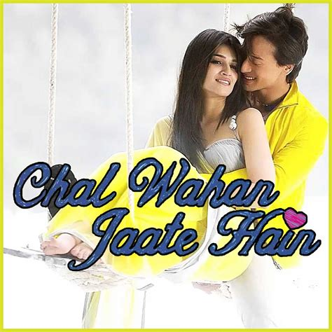 full hd video chal wahan jaate hain lyrics of chal wahan jaate hain myideasbedroom com