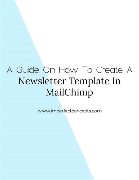 A Guide On How To Create A Newsletter Template In Mailchimp Imperfect Concepts Mailchimp How To Use Templates