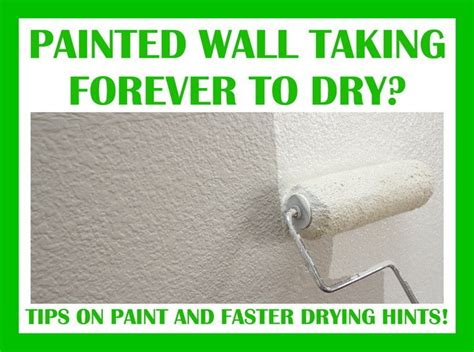 how long does it take to paint a bedroom paint taking forever to dry how long does wall paint take