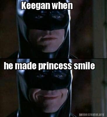 When Memes - meme creator keegan when he made princess smile meme