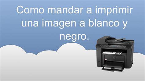 como convertir imagenes a blanco y negro en word como imprimir una imagen a blanco y negro youtube