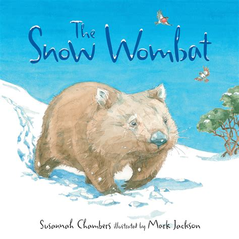 wombat picture book the snow wombat susannah chambers illustrated by