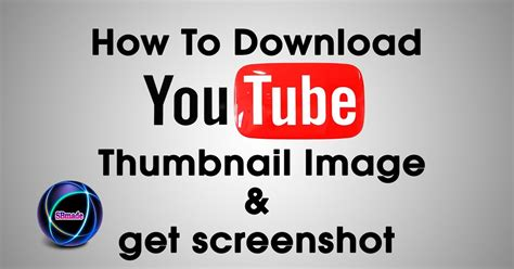download youtube thumbnail how to download youtube thumbnail image get screenshot