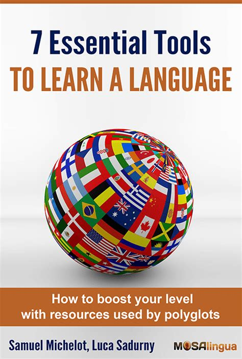 7 Best Languages To Learn by The 7 Essential Tools For Learning Languages Free Ebook