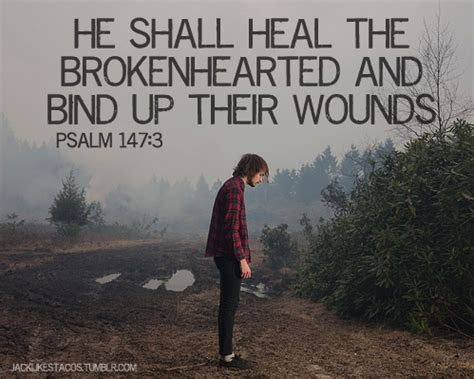 jesus comforts the brokenhearted he shall heal the brokenhearted sermonquotes