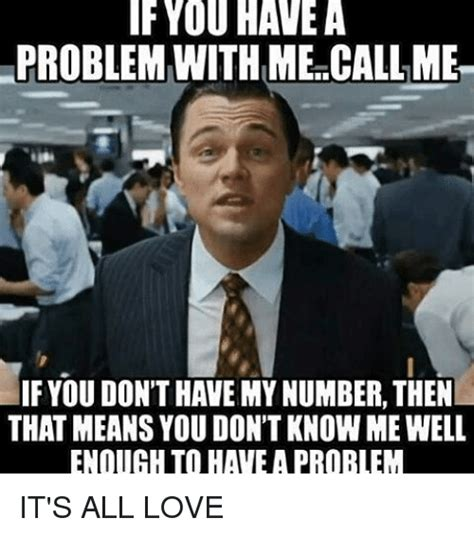 Do We Have A Problem Meme - 25 best memes about you have a problem you have a