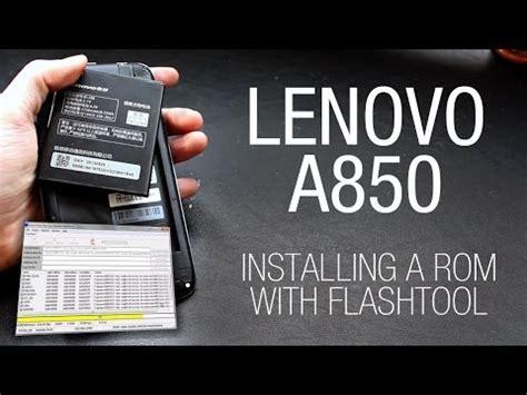 tutorial flash rom lenovo a850 lenovo a850 installing a custom rom with flashtool how