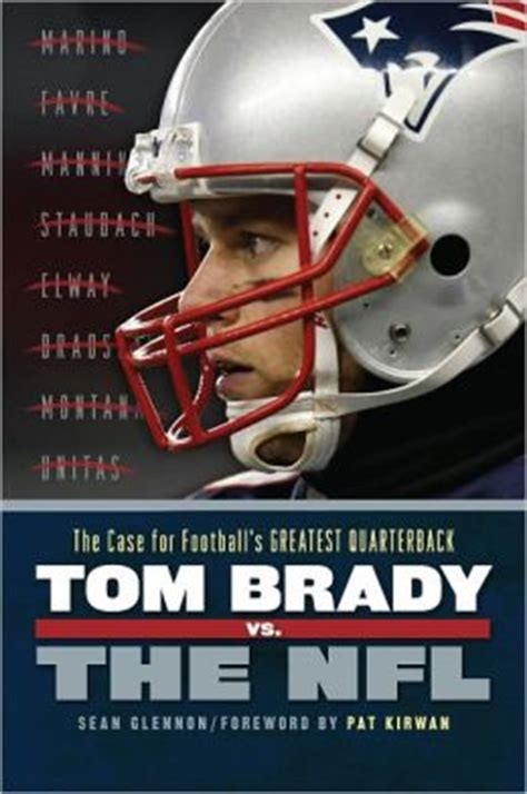 tom brady a biography books tom brady vs the nfl the for football s greatest