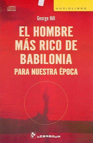 libro el hombre mas rico el hombre mas rico de babilonia spanish edition spanish share the knownledge