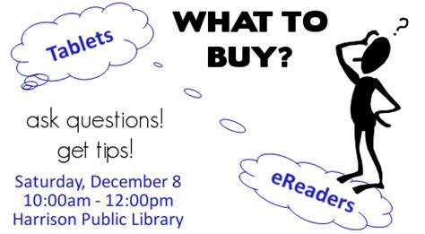 what to buy for harrison library what to buy tablets ereaders