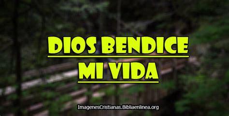 im 225 genes de dios bendice mi vida imagenes cristianas im 225 genes de dios bendice mi vida imagenes cristianas
