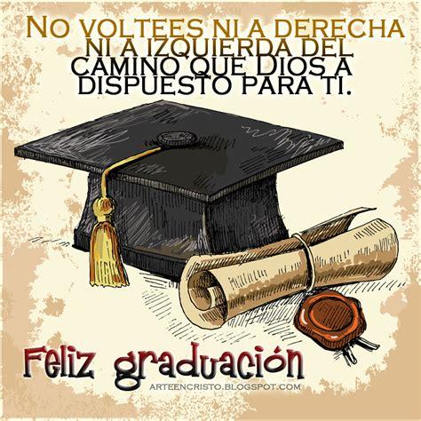 postales de graduacion te felicito postales cristianas arte en cristo feliz graduaci 243 n