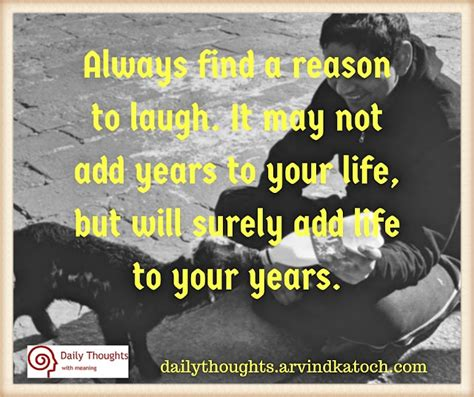 7 Reasons Not To During Your Years by Daily Thought Image Always Find A Reason To Laugh It May