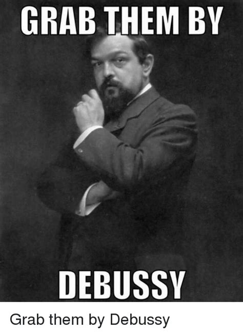 best debussy 25 best memes about debussy debussy memes