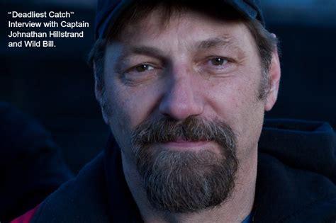 deadliest catch hillstrand illness deadliest catch interview with captain johnathan