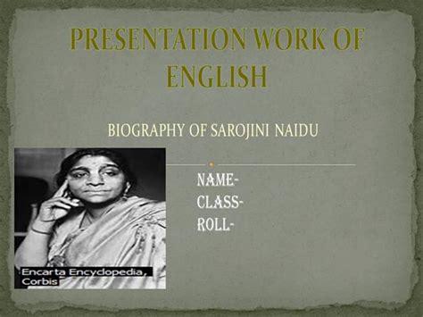 sarojini naidu biography in english pdf biography of sarojini naidu www authorstream