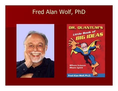 fred alan wolf phd 1 0 rotary presentation quantum physics