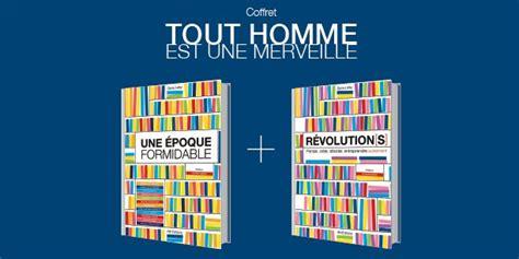 Asmodee Tout Homme Est Une Merveille forum quot une 233 poque formidable quot d 233 couvrez les livres de l 233 v 233 nement