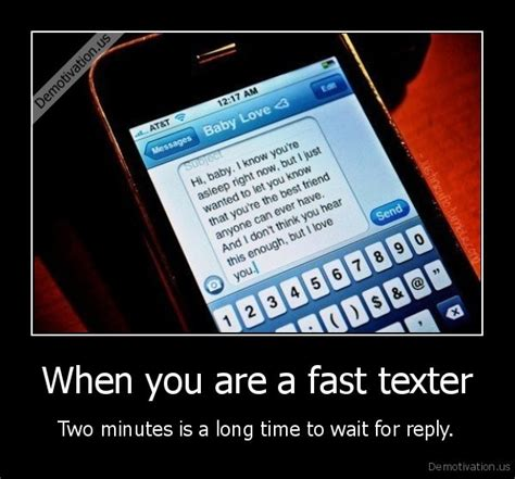takes  long time  answer    text