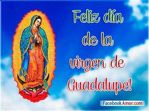imagenes feliz dia virgen de guadalupe imagen de virgen de guadalupe para facebook im 225 genes