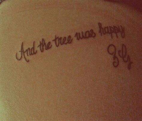 tattoo tree quotes quot and the tree was happy quot the giving tree quote tattoo